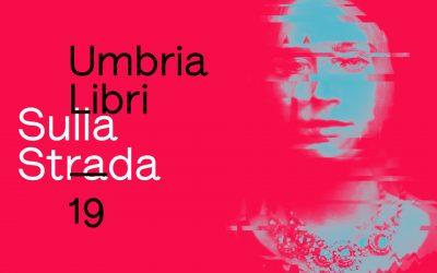 """Umbrialibri 2019: tra musica, letteratura, poesia e sport il tema è """"Sulla strada"""""""