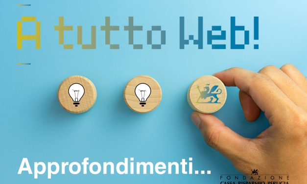 A tutto web! Approfondimenti…